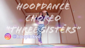 オンラインフープダンスレッスン振付第三弾【Three Sisters】でトライバルフュージョンを楽しもう